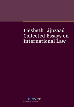 Liesbeth Lijnzaad: collected essays on international law