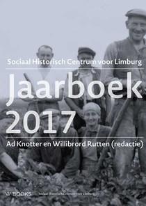 Jaarboek Sociaal Historisch centrum voor Limburg - 2017