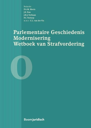 Parlementaire geschiedenis modernisering wetboek van strafvordering - boek 0 - 0