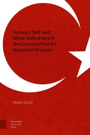 Turkey's 'Self' and 'Other' Definitions in the course of the EU Accession Process
