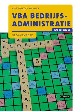 VBA Bedrijfsadministratie met resultaat - Opgavenboek