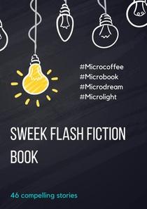 Sweek Flash Fiction Book