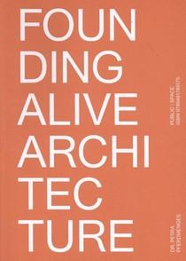 Founding Alive Architecture