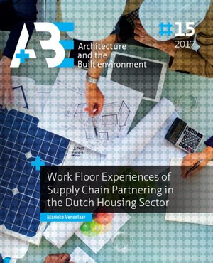 Work floor experiences of supply chain partnering in the Dutch housing sector
