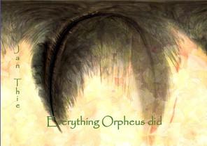 Everything Orpheus did