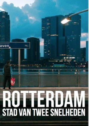 Rotterdam, stad van twee snelheden