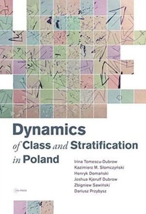 Dynamics Of Class And Stratification In Poland - 1945 - 2015