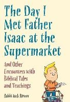 Day I Met My Father Isaac At The Supermarket