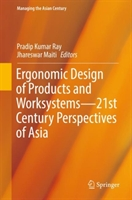 Ergonomic Design Of Products And Worksystems - 21st Century Perspectives Of Asia